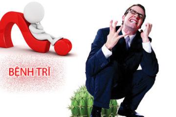Bệnh trĩ – Tại sao hay bị mắc và khó điều trị dứt điểm