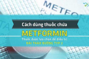 Hướng dẫn cách dùng thuốc Metformin