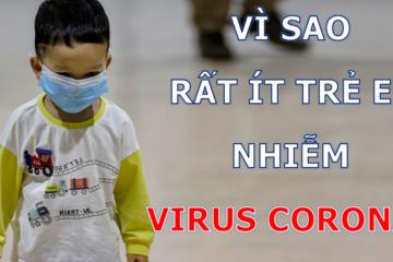 Vì sao trẻ em ít nhiễm virus Corona (2019-nCoV) hơn người lớn