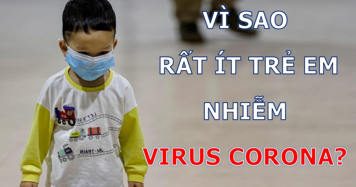 Vì sao trẻ em ít nhiễm virus corona hơn người lớn